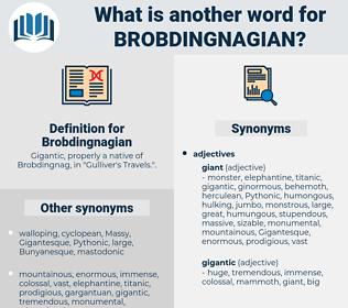 Brobdingnagian, synonym Brobdingnagian, another word for Brobdingnagian, words like Brobdingnagian, thesaurus Brobdingnagian