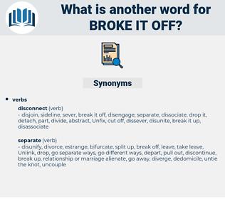 broke it off, synonym broke it off, another word for broke it off, words like broke it off, thesaurus broke it off