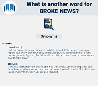 broke news, synonym broke news, another word for broke news, words like broke news, thesaurus broke news