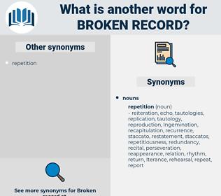 broken record, synonym broken record, another word for broken record, words like broken record, thesaurus broken record