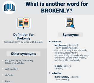 Brokenly, synonym Brokenly, another word for Brokenly, words like Brokenly, thesaurus Brokenly