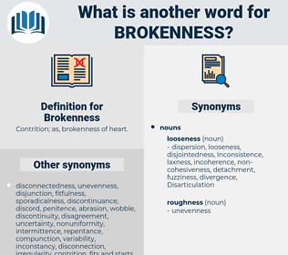 Brokenness, synonym Brokenness, another word for Brokenness, words like Brokenness, thesaurus Brokenness