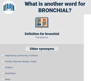 bronchial, synonym bronchial, another word for bronchial, words like bronchial, thesaurus bronchial