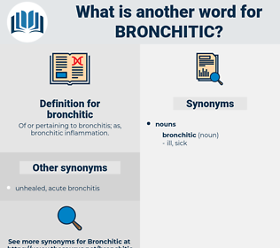 bronchitic, synonym bronchitic, another word for bronchitic, words like bronchitic, thesaurus bronchitic