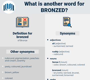 bronzed, synonym bronzed, another word for bronzed, words like bronzed, thesaurus bronzed