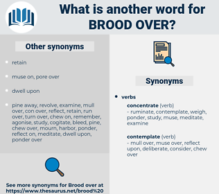 brood over, synonym brood over, another word for brood over, words like brood over, thesaurus brood over