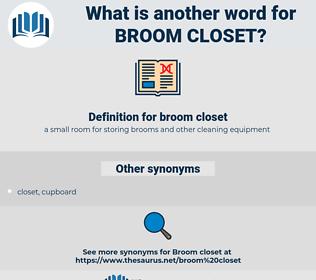 broom closet, synonym broom closet, another word for broom closet, words like broom closet, thesaurus broom closet