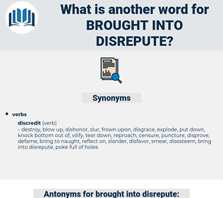 brought into disrepute, synonym brought into disrepute, another word for brought into disrepute, words like brought into disrepute, thesaurus brought into disrepute