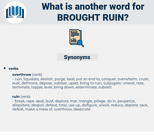 brought ruin, synonym brought ruin, another word for brought ruin, words like brought ruin, thesaurus brought ruin