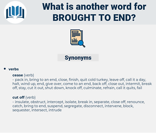 brought to end, synonym brought to end, another word for brought to end, words like brought to end, thesaurus brought to end