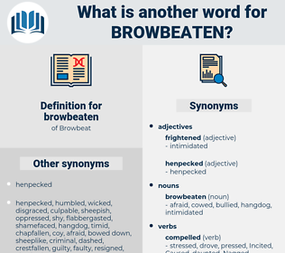 browbeaten, synonym browbeaten, another word for browbeaten, words like browbeaten, thesaurus browbeaten