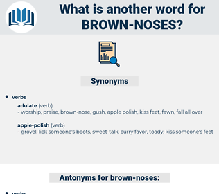 brown-noses, synonym brown-noses, another word for brown-noses, words like brown-noses, thesaurus brown-noses