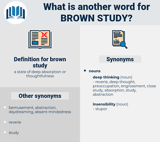 brown study, synonym brown study, another word for brown study, words like brown study, thesaurus brown study