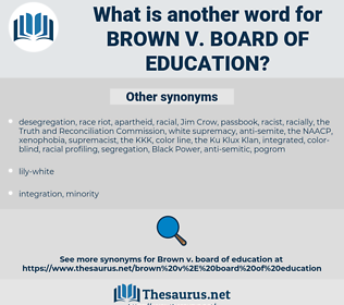 Brown v. Board of Education, synonym Brown v. Board of Education, another word for Brown v. Board of Education, words like Brown v. Board of Education, thesaurus Brown v. Board of Education