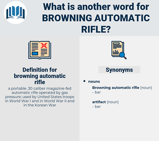 browning automatic rifle, synonym browning automatic rifle, another word for browning automatic rifle, words like browning automatic rifle, thesaurus browning automatic rifle