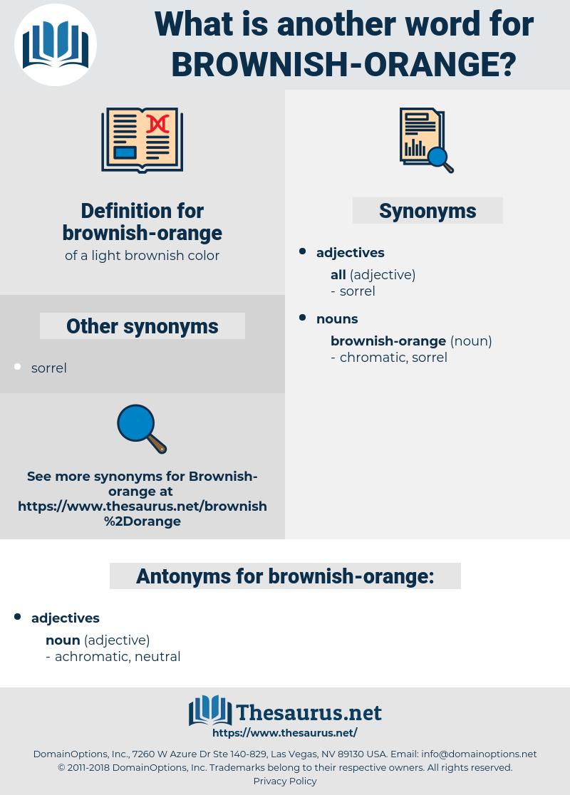 brownish-orange, synonym brownish-orange, another word for brownish-orange, words like brownish-orange, thesaurus brownish-orange