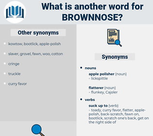 brownnose, synonym brownnose, another word for brownnose, words like brownnose, thesaurus brownnose