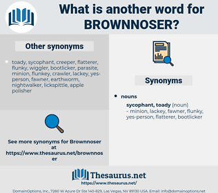 brownnoser, synonym brownnoser, another word for brownnoser, words like brownnoser, thesaurus brownnoser