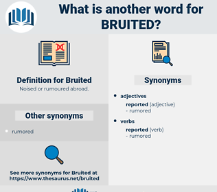 Bruited, synonym Bruited, another word for Bruited, words like Bruited, thesaurus Bruited