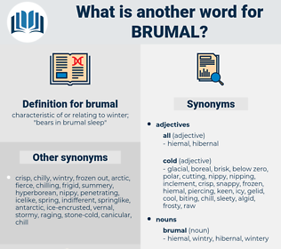 brumal, synonym brumal, another word for brumal, words like brumal, thesaurus brumal