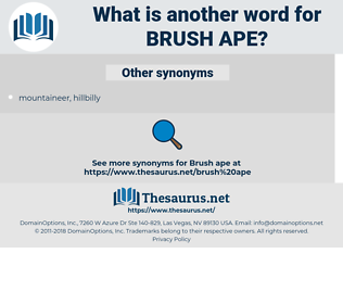 brush ape, synonym brush ape, another word for brush ape, words like brush ape, thesaurus brush ape