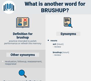 brushup, synonym brushup, another word for brushup, words like brushup, thesaurus brushup