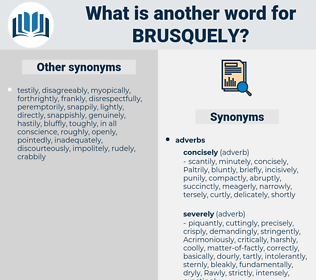 brusquely, synonym brusquely, another word for brusquely, words like brusquely, thesaurus brusquely