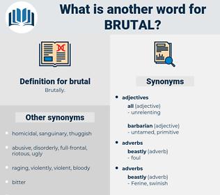 brutal, synonym brutal, another word for brutal, words like brutal, thesaurus brutal