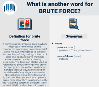 brute force, synonym brute force, another word for brute force, words like brute force, thesaurus brute force