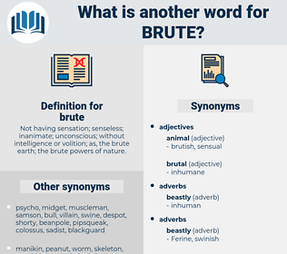 brute, synonym brute, another word for brute, words like brute, thesaurus brute