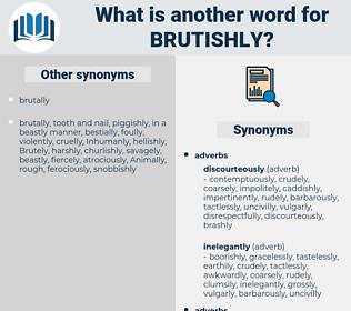 brutishly, synonym brutishly, another word for brutishly, words like brutishly, thesaurus brutishly