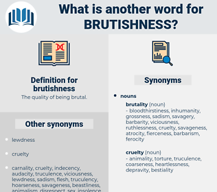 brutishness, synonym brutishness, another word for brutishness, words like brutishness, thesaurus brutishness