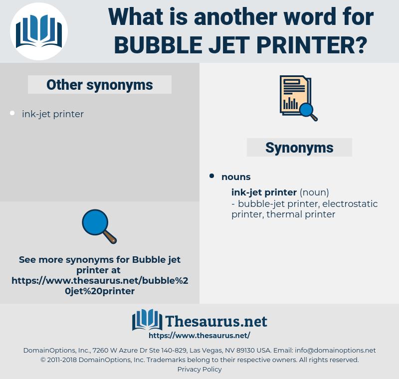 bubble-jet printer, synonym bubble-jet printer, another word for bubble-jet printer, words like bubble-jet printer, thesaurus bubble-jet printer