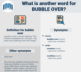 bubble over, synonym bubble over, another word for bubble over, words like bubble over, thesaurus bubble over