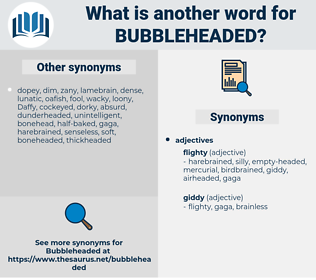 bubbleheaded, synonym bubbleheaded, another word for bubbleheaded, words like bubbleheaded, thesaurus bubbleheaded