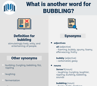 bubbling, synonym bubbling, another word for bubbling, words like bubbling, thesaurus bubbling