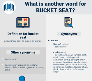 bucket seat, synonym bucket seat, another word for bucket seat, words like bucket seat, thesaurus bucket seat