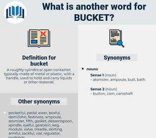 bucket, synonym bucket, another word for bucket, words like bucket, thesaurus bucket
