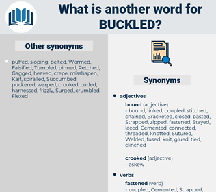 Buckled, synonym Buckled, another word for Buckled, words like Buckled, thesaurus Buckled