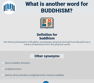 buddhism, synonym buddhism, another word for buddhism, words like buddhism, thesaurus buddhism