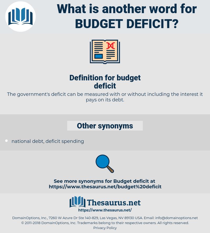 budget deficit, synonym budget deficit, another word for budget deficit, words like budget deficit, thesaurus budget deficit