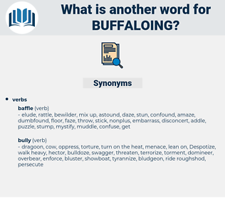 buffaloing, synonym buffaloing, another word for buffaloing, words like buffaloing, thesaurus buffaloing