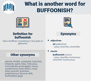 buffoonish, synonym buffoonish, another word for buffoonish, words like buffoonish, thesaurus buffoonish