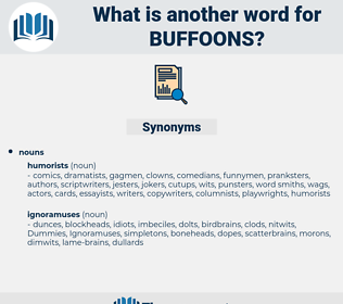 buffoons, synonym buffoons, another word for buffoons, words like buffoons, thesaurus buffoons