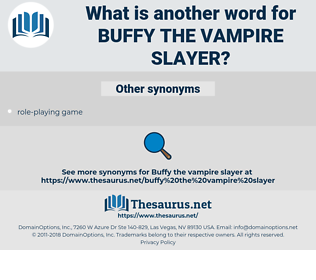 buffy the vampire slayer, synonym buffy the vampire slayer, another word for buffy the vampire slayer, words like buffy the vampire slayer, thesaurus buffy the vampire slayer