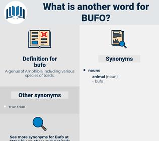 bufo, synonym bufo, another word for bufo, words like bufo, thesaurus bufo