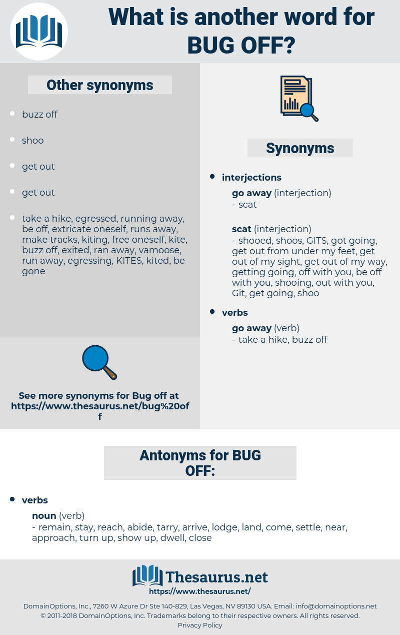 BUG OFF, synonym BUG OFF, another word for BUG OFF, words like BUG OFF, thesaurus BUG OFF