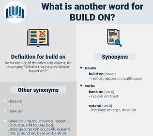 build on, synonym build on, another word for build on, words like build on, thesaurus build on