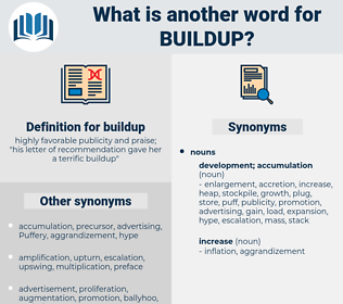 buildup, synonym buildup, another word for buildup, words like buildup, thesaurus buildup