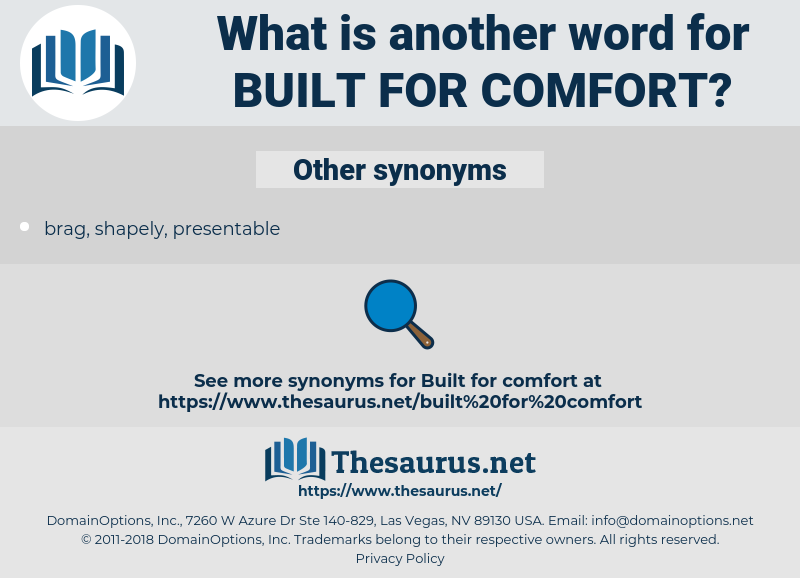 Synonyms For Built For Comfort Thesaurus Net